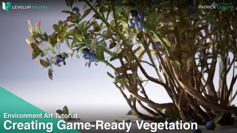 Creating Game-Ready Vegetation | Patrick Gladys