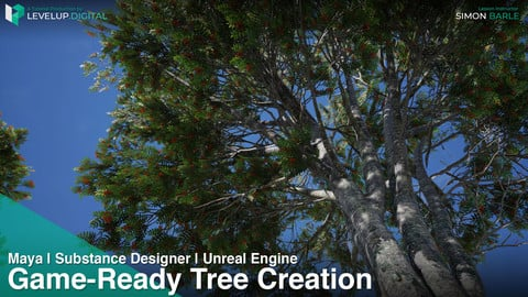 Game-Ready Tree Creation from Maya to Unreal | Simon Barle