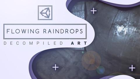 Decompiled Art - Unity Flowing Raindrops shader