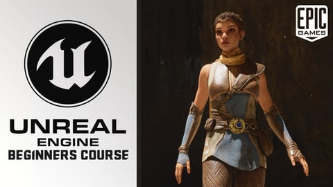 Unreal Engine 4: The Complete Beginner's Course