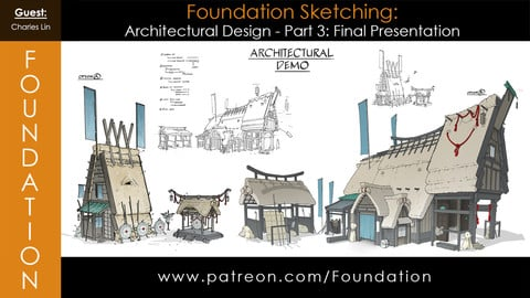 Foundation Art Group: Foundation Sketching - Architectural Design Part 3: Final Presentation with Charles Lin