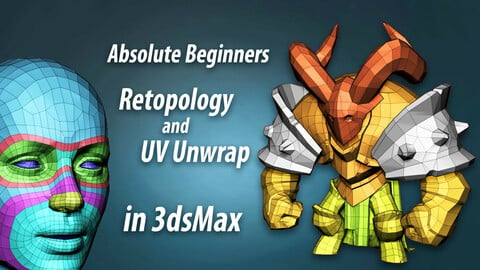Absolute Beginners Retopology and UV Unwrap in 3dsMax course