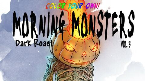 Morning Monsters, Vol 3 Dark Roast