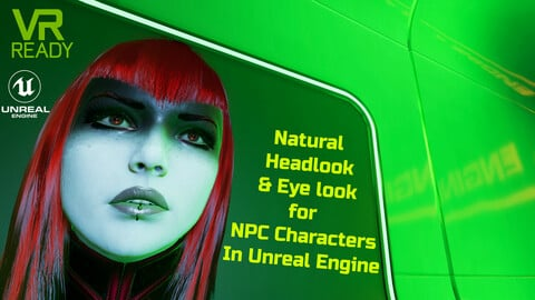 UE4 NPC, natural head and eye tracking of players in VR and 3rd person.