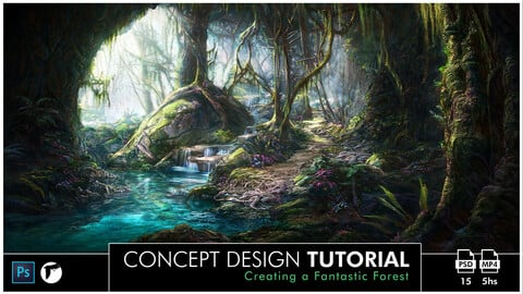 Advanced Techniques of Concept Design - Creating a Fantastic Forest in Photoshop