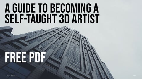 [Free PDF] How To Become A Self-Taught 3D Artist