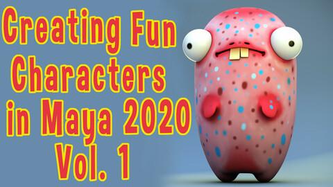 CREATING FUN CHARACTERS IN MAYA 2020 VOL. 1