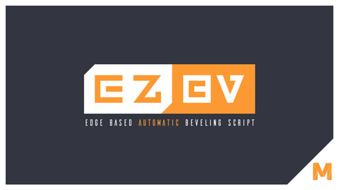 EZBV - Edge Based Automatic Beveling Script for Maya 2020