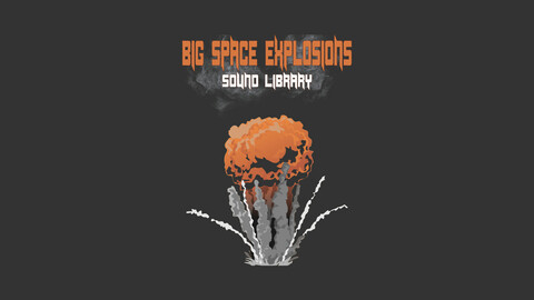 Big Space Explosions Sound Library