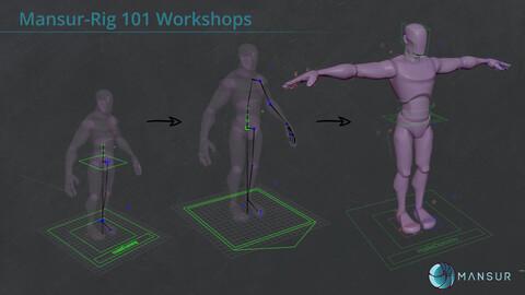 Mansur-Rig 101 Tutorial Series Workshops