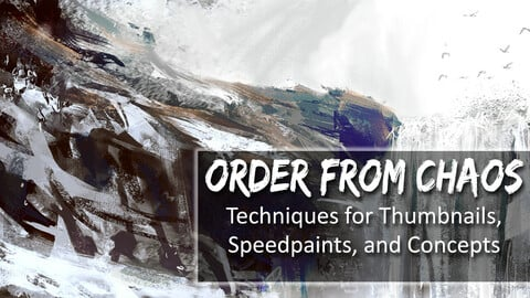 Order From Chaos - Techniques for Thumbnails, Speedpaints, and Concepts