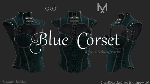 Blue Corset... or green idk :) Clo/MD project file + highpoly obj