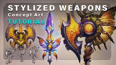 Creating Stylized Weapon Concepts - Tutorial