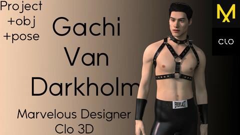 Gachi, Van Darkholm, harness/pants/choker/bracers. MD, Clo3D, project +obj +pose