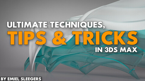Ultimate Techniques, Tips & Tricks Tutorial - 3DS Max