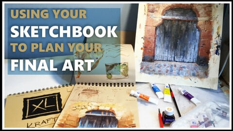 Using your sketchbook to plan your final art