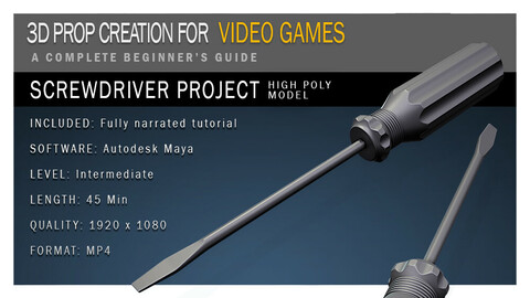 3D Prop Creation for Video Games:  Screwdriver Project Part 1 - The High Poly Model
