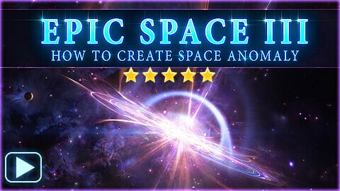 EPIC SPACE 3: How to create SPACE ANOMALY
