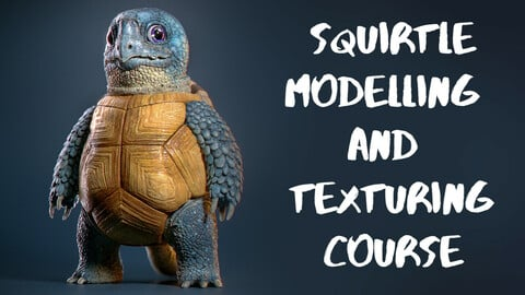 Squirtle: VFX Modelling & Texturing Series