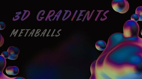 3D Gradients - Metaballs