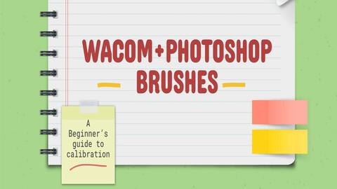 Wacom + Photoshop/The Brushes Calibration Guide