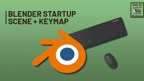 Blender Startup Scene + Keymap