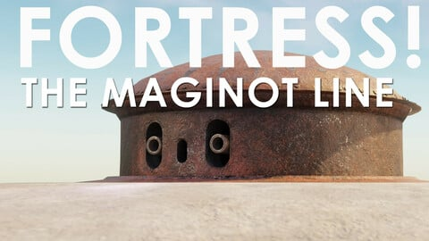 Fortresses - World War Two Maginot Line