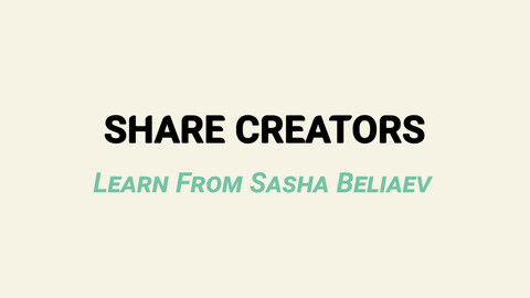 Share Creators Learn From Sasha Beliaev - Class Four: Photorealistic Rendering Convention II