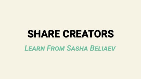 Share Creators Learn From Sasha Beliaev - Class Seven: Shadows and Shading: Rendering