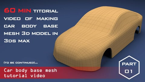 Tutorial video of making a car body base mesh 3d model