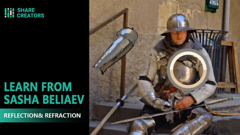 Share Creators Learn From Sasha Beliaev - Class Twelve: Materials #1: Reflection& Refraction